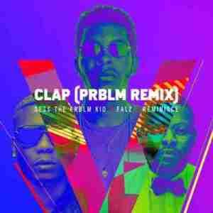 Falz - Clap (Remix) ft Reminisce & Sess